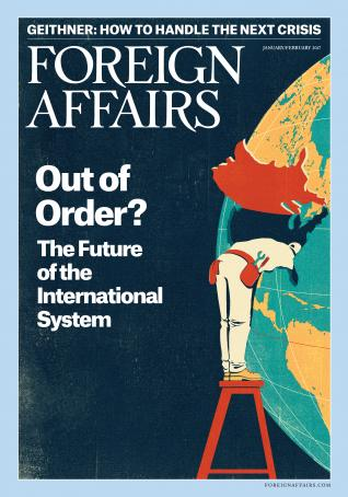 Out of Order - Foreign Affairs January/February 2018 Issue